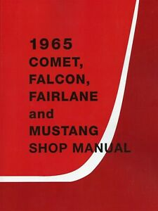 1965 Ford Comet Falcon Fairlane Mustang Shop Manual