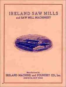 Ireland Saw Mills And Saw Mill Machinery 1920s Catalog Reprint