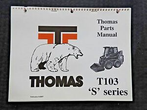 Genuine Thomas T103 T103s Series Skid Steer Loader Tractor Parts Catalog Manual