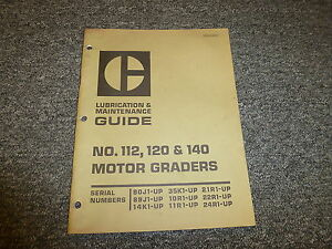 Caterpillar Cat 112 120 140 Motor Grader Road Owner Operator Maintenance Manual