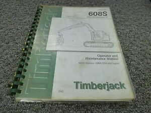 Timberjack 608s Feller Buncher Harvester Owner Operator Maintenance Manual