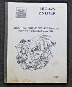 Genuine Ford Lrg 425 2 5 Liter Industrial Engine Service Repair Manual B4 2003