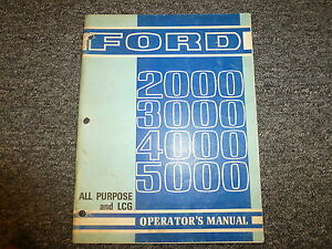 Ford 2000 3000 4000 5000 All Purpose Lcg Tractor Owner Operator Manual Book