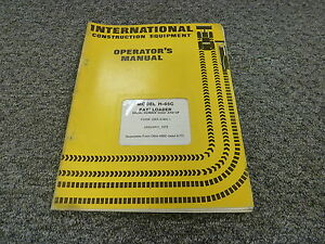 International H65c Diesel Pay Loader Tractor Owner Operator Maintenance Manual