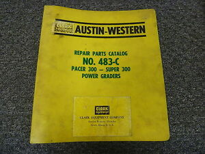 Austin Western 300 Pacer Super Power Motor Grader Parts Catalog Manual Book