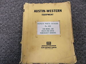 Austin Western 300 Pacer Super Powershift Grader Parts Catalog Manual No 486