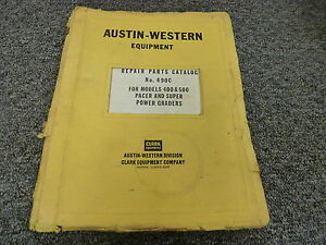 Clark Austin Western 400 500 Pacer Super Power Grader Parts Catalog Manual