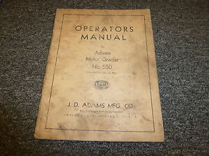 Jd Adams 550 Motor Road Grader Owner Operator Maintenance Manual User Guide