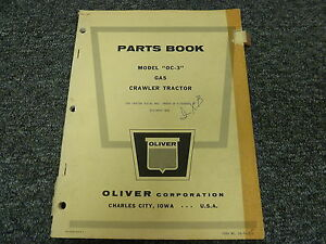Oliver Model Oc3 Gas Agricultural Crawler Tractor Parts Catalog Manual Book