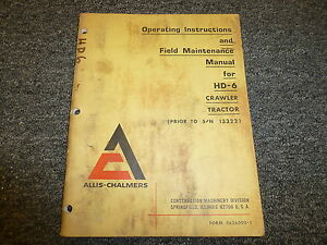 Allis Chalmers Hd6 Crawler Tractor Owner Operator Field Maintenance Manual
