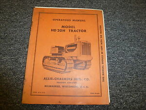 Allis Chalmers Model Hd20h Crawler Tractor Owner Operator Maintenance Manual