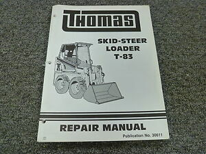 Thomas Model T83 Skid Steer Loader Shop Service Repair Manual Book