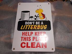 Vintage Don t Be Litterbug Help Keep This Plant Clean Porcelain Industrial Sign
