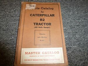 Caterpillar Cat R2 Tractor W 40 In Gauge Parts Catalog Manual Book S n 4j1 up