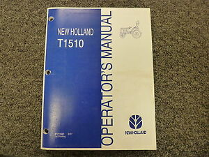 New Holland T1510 Compact Utility Tractor Owner Operator Maintenance Manual
