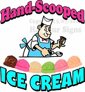 Ice Cream Hand Scooped Decal choose Your Size Candy Food Truck Sign Concession