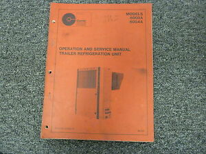 Carrier 6000a 6004a Trailer Refrigeration Unit Owner Service Repair Manual