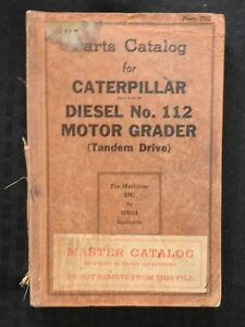1942 Wwii Era Caterpillar No 112 Motor Tandem Axle Road Grader Parts Catalog