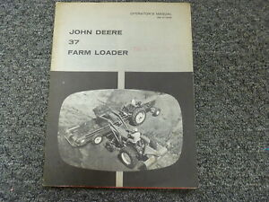John Deere 37 Front End Farm Loader Owner Operator Maintenance Manual Om c17646