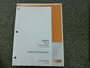 Case 570nxt Tier 4 Tractor Loader Owner Operator Maintenance Manual P n 84587648