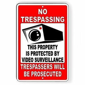 No Trespassing This Property Protected By Video Surveillance Metal Sign Snt01
