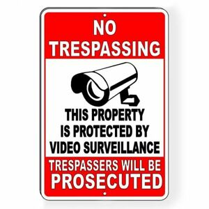 No Trespassing This Property Protected By Video Surveillance Metal Sign S024