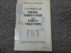 Caterpillar Cat Thirty Five 35 Forty 40 Diesel Tractor Owner Operator Man