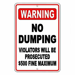 No Dumping Violators Will Be Prosecuted 500 Fine Metal Sign Warning Snd002