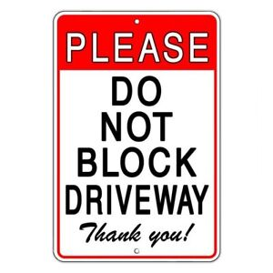 Please Do Not Block Driveway Thank You Metal Sign No Parking Warning Sdnb010