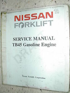 Nissan Tb45 Gas Engine Service Shop Repair Manual For Forklift Truck Gasoline