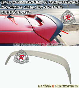 Ms Style Add On Roof Spoiler Wing Fiberglass Fits 07 09 Mazdaspeed 3 5dr