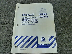 New Holland Tn75sa Tn70sa Tn60sa Tractor Transmission Shop Service Repair Manual