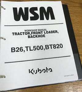 Kubota B26 B 26 Tractor Bt 820 Backhoe Tl 500 Loader Service Repair Wsm Binder