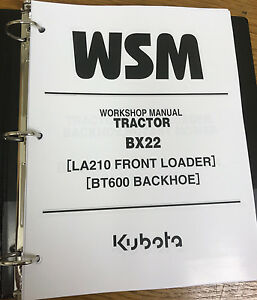 Kubota Bx22 Tractor La210 Front Loader Bt600 Backhoe Workshop Manual Binder