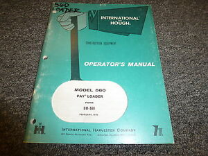 International Hough 560 Pay Loader Tractor Owner Operator Maintenance Manual