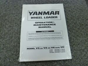 Yanmar V3 5a V4 5a V4 5ahl Wheel Loader Owner Operator Maintenance Manual New