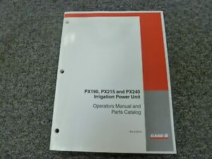 Case Ih Px190 Px215 Px240 Irrigation Power Unit Parts Catalog Operator Manual