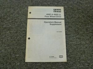 Case 480e Ll 4wd Loader Backhoe Owner Operator Manual Supplement Burl 8 66830