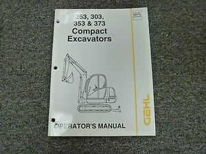 Gehl 253 303 353 373 Compact Excavators Owner Operator Maintenance Manual Book