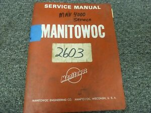 Manitowoc Model 4000 Crawler Crane Shop Service Repair Manual Book
