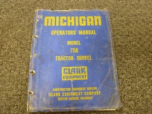 Clark Michigan 75a Tractor Shovel Loader Owner Operator Maintenance Manual