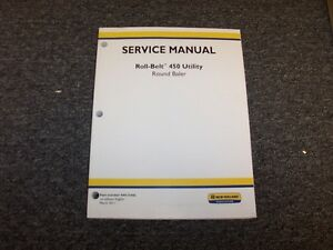 New Holland Roll Belt 450 Utility Round Baler Shop Service Repair Manual Book