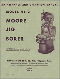 Moore No 2 Jig Borer Maintenance And Operation Manual