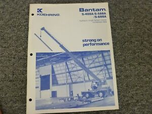 Koehring Bantam S 488a S 588a S 688a Specifications Lifting Capacities Manual