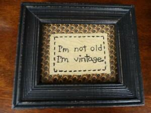 Primitive Embroidered Stitchery Framed Glass I Am Not Old I M Vintage Picture