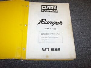 Clark Ranger 660 664 666 667 Series Cable Log Skidder Parts Catalog Manual Book