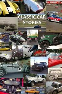 Classic Car Stories Book Classic Mopar Hot Rods To Innovative Chevy Rat Rods New