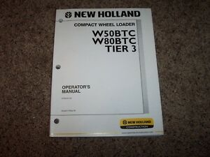 Nh New Holland W50btc W80btc Compact Wheel Loader Owner Owner s Operator Manual