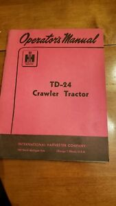 International Harvester Operators Manual Td 24 241 Series Crawler Tractor