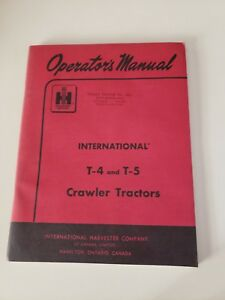 International Harvester T 4 T 5 Crawler Tractor Operator s Manual Original 1959